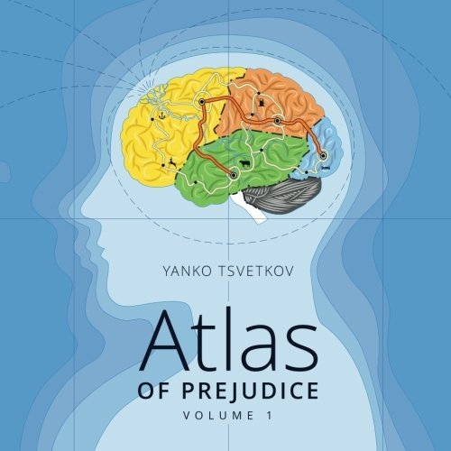 Cover: Atlas of Prejudice: Mapping Stereotypes, Vol. 1