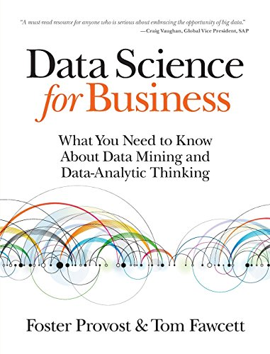 Cover: Data Science for Business: What you need to know about data mining and data-analytic thinking