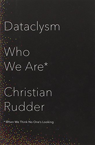 Cover: Dataclysm: Who We Are (When We Think No One's Looking)