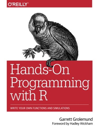 Cover: Hands-On Programming with R: Write Your Own Functions and Simulations