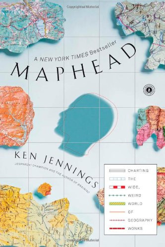 Cover: Maphead: Charting the Wide, Weird World of Geography Wonks