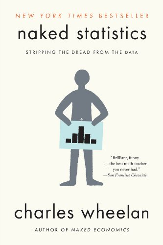 Cover: Naked Statistics: Stripping the Dread from the Data