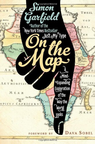 Cover: On the Map: A Mind-Expanding Exploration of the Way the World Looks