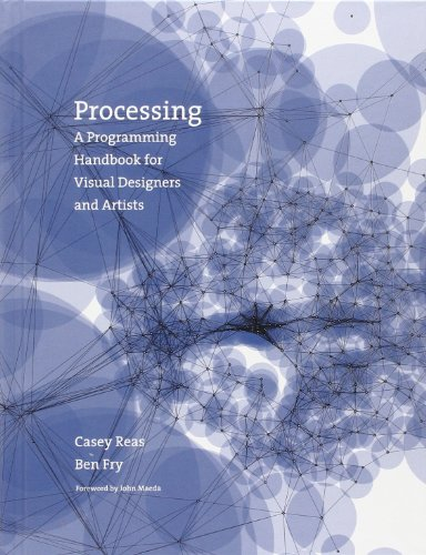 Cover: Processing: A Programming Handbook for Visual Designers and Artists