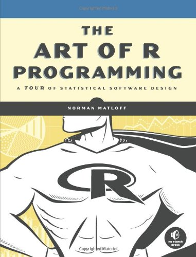 Cover: The Art of R Programming: A Tour of Statistical Software Design