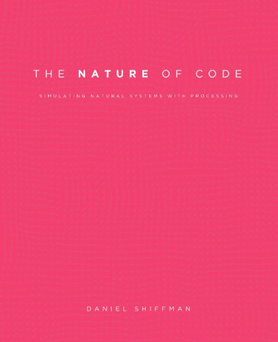 Cover: The Nature of Code: Simulating Natural Systems with Processing