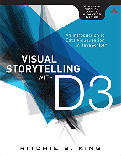 Cover: Visual Storytelling with D3: An Introduction to Data Visualization in JavaScript (Addison-Wesley Data & Analytics Series)