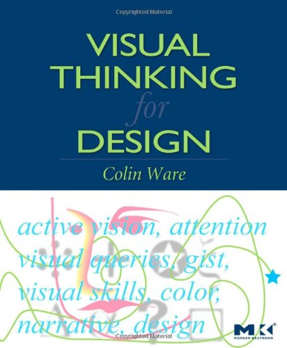 Cover: Visual Thinking: for Design (Morgan Kaufmann Series in Interactive Technologies)